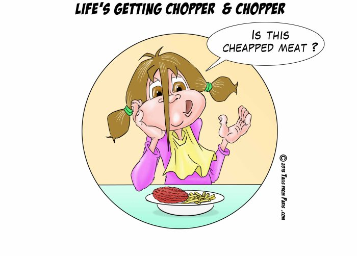 life s getting chopper & chopper