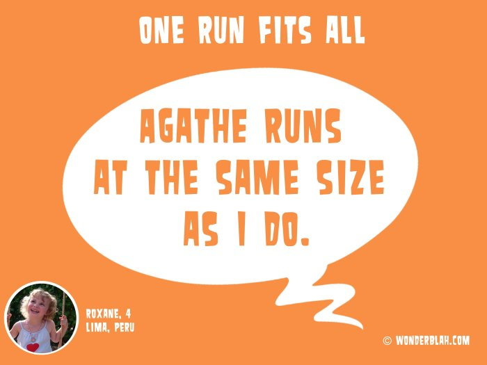One run fits all